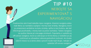 Tip #10 Nebojte sa experimentovať s navigáciou